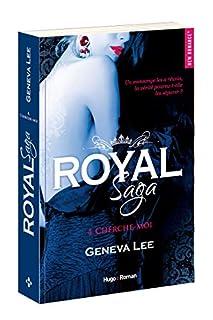 Royal saga 04 : Cherche-moi, Lee, Geneva
