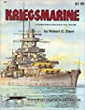 Kriegsmarine : A Pictorial History of the German Navy 1925-1945, Stern, Robert C., 089747094X