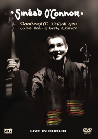 Sinead O'Connor - Goodnight, Thank You, You've Been a Lovely Audience