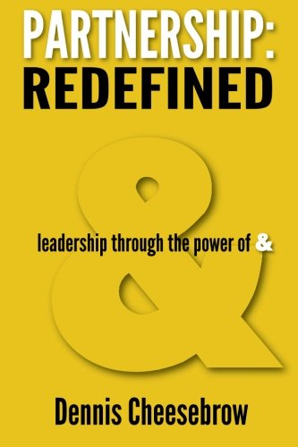 Partnership: Redefined: Leadership Through the Power of