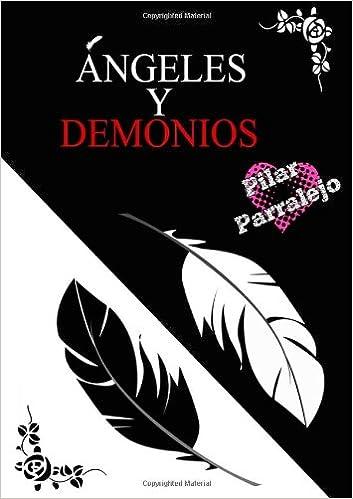 Angeles Y Demonios: Amazon.es: Parralejo, Pilar: Libros