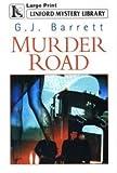 Murder Road, G. J. Barrett, 0708997295