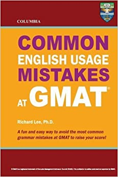 Columbia Common English Usage Mistakes at GMAT by Richard Lee Ph.D. (2012-04-19)