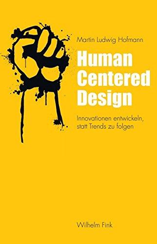 Human Centered Design: Innovationen entwickeln, statt Trends zu folgen