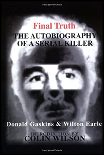 Final Truth : The Autobiography of a Serial Killer by Donald H. Gaskins (1992-05-02)