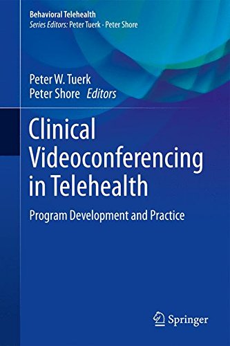 Clinical Videoconferencing In Telehealth  Program Development And Practice  Behavioral Telehealth
