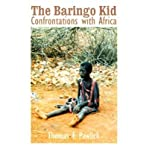 img - for [The Baringo Kid: Confrontations with Africa] [Author: Pawlick, Thomas F.] [December, 2000] book / textbook / text book