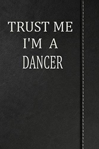 Trust Me I'm a  Dancer: Blood Sugar Diet Diary Journal Notebook 120 pages 6
