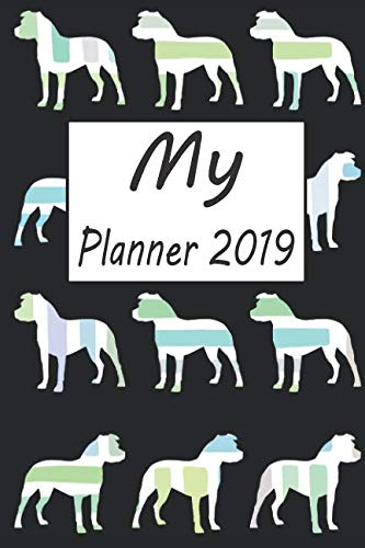- My Planner 2019: Pitbull Dog Pattern Black Weekly Planner 2019: 12 Month Agenda - Calendar, Organizer, Notes, Goals & To Do Lists