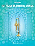 101 Most Beautiful Songs for Trumpet: for Trumpet (101 Songs)