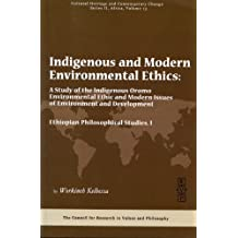 Indigenous and Modern Environmental Ethics (Series II, Vol. 13) (Cultural Heritage and Contemporary Change: Africa) by Workineh (2011-04-01)