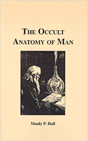 The Occult Anatomy of Man: Manly P. Hall: 9780893143381: Amazon.com ...