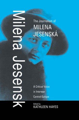 The Journalism of Milena Jesenská: A Critical Voice in Interwar Central Europe