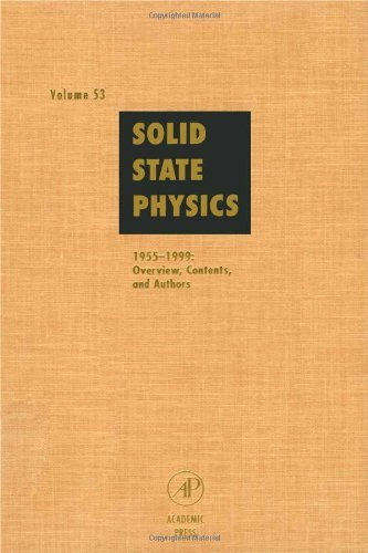 Download Solid State Physics: Advances in Research and Applications, Vol. 53: 1955-1999, Overview, Contents and Authors Pdf