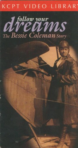 Follow Your Dreams - The Bessie Coleman Story