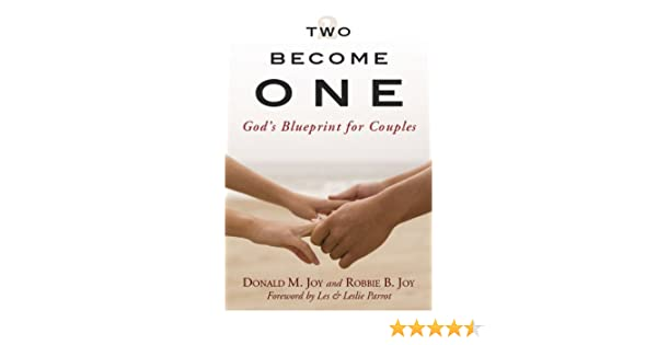 Two become one gods blueprint for couples donald m joy robbie b two become one gods blueprint for couples donald m joy robbie b joy 9781928915270 amazon books malvernweather Gallery
