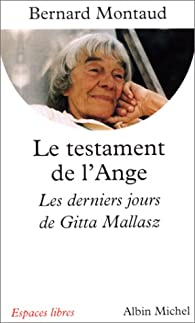 Le Testament de l'ange : Les derniers jours de Gitta Mallasz par Bernard Montaud