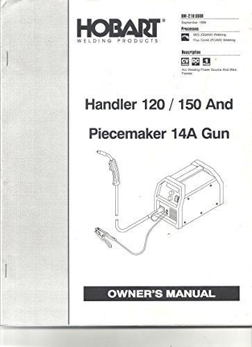 Hobart Welding Products - Handler 120/150 and Piecemaker 14A Gun (Owner