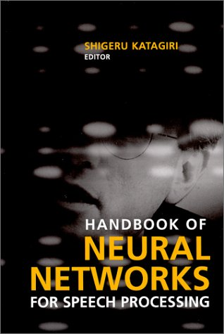 Handbook of Neural Networks for Speech Processing (Artech House Signal Processing Library) by Brand: Artech House