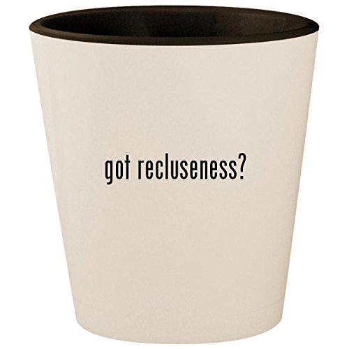 got recluseness? - White Outer & Black Inner Ceramic 1.5oz Shot Glass