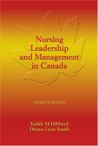 nursing leadership and management in judith m hibberd  nursing leadership and management in judith m hibberd bscn mhsa phd rn donna lynn smith rn bscn med cpsych che 9780920513897 books ca
