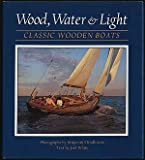 img - for Wood, Water & Light: Classic Wood Boats book / textbook / text book