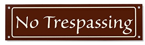 No Trespassing Sign - Classy Look, Durable Steel, Chocolate Brown (Other Colors Available) - Iron Gate Chocolate
