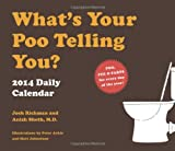 img - for What's Your Poo Telling You 2014 Daily Calendar book / textbook / text book