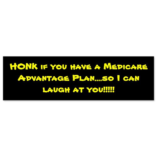 Car Bumper Sticker - Honk For Those Who Have A Medicare Benefit Plan S