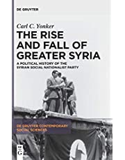 The Rise and Fall of Greater Syria: A Political History of the Syrian Social Nationalist Party