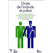 Droits de l'individu et police: Actes du Colloque conjoint des facultés de droit de l'Université de Poitiers et de l'Université de Montréal tenu à Poitiers en mai 1988