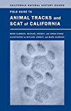Field Guide to Animal Tracks and Scat of California (California Natural History Guides)