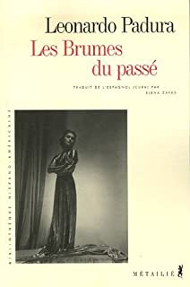 Les brumes du passé, Padura Fuentes, Leonardo