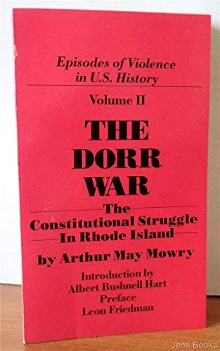 (The Dorr Warr: The Constitutional Struggle in Rhode Island (Episodes of Violence in U.S. History))