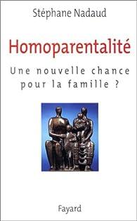 L'Homoparentalité par Stéphane Nadaud