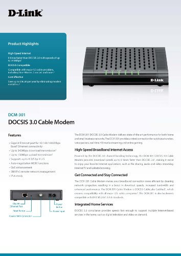D-Link DOCSIS 3.0 Cable Modem (DCM-301) Compatible with Comcast Xfinity, Time Warner Cable, Charter, Cox, Cablevision, and More 4 Compatible with Comcast Xfinity, Time Warner Cable, Charter, Cox, Cablevision, and more. Requires Cable Internet Service Not compatible with: Verizon, AT&T, or CenturyLink Cable Modem only (no WiFi router)