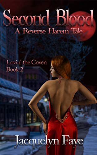 Second Blood: A Reverse Harem Tale (Lovin' the Coven Book 2) (A Woman With An Issue Of Blood)