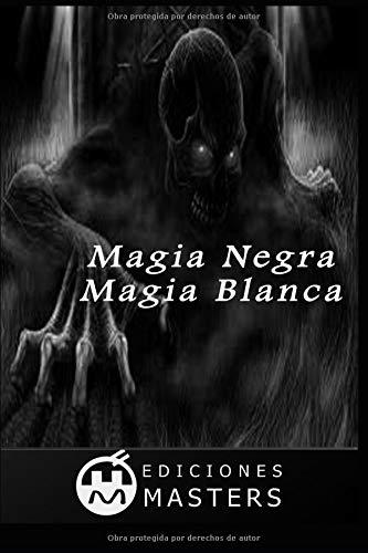 Magia Negra, Magia Blanca  [Pérez Agustí, Adolfo] (Tapa Blanda)