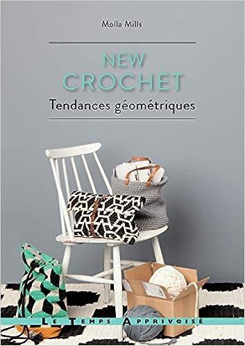 New crochet : Tendances géométriques: Amazon.es: Molla Mills, Saara Salmi, Kirsi Kinnunen: Libros en idiomas extranjeros