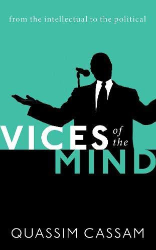 Vices of the Mind: From the Intellectual to the Political