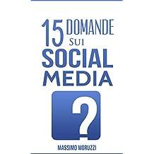 15 Domande sui Social Media (Italian Edition)