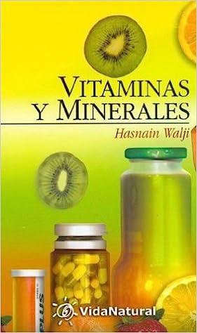 Vitaminas y minerales (Vida Natural (edaf)): Amazon.es: Hasnain Walji: Libros