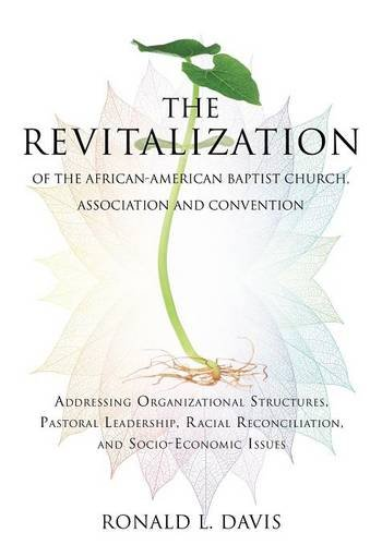 Search : The Revitalization of the African-American Baptist Church, Association and Convention