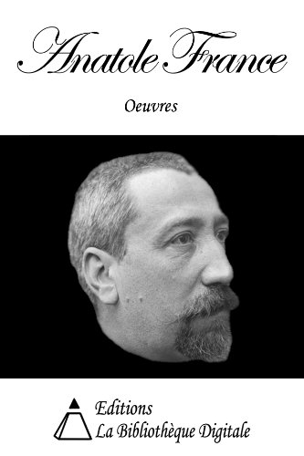 Oeuvres de Anatole France (French Edition)