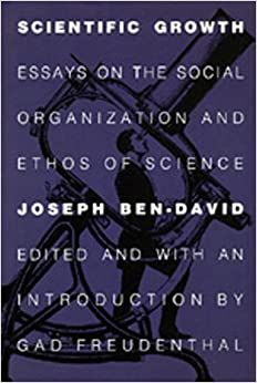 scientific growth essays on the social organization and ethos of scientific growth essays on the social organization and ethos of science california studies in the history of science