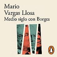 Medio siglo con Borges [Half a Century with Borges]