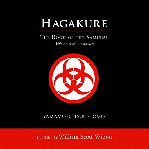 Hagakure: The Book of the Samurai, by Yamamoto Tsunetomo, William Scott Wilson (translator)