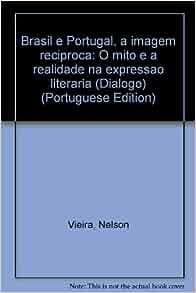 Amazon.com: Brasil e Portugal, a imagem reciproca: O mito e a