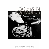 Bodies in Commotion: Disability and Performance (Corporealities: Discourses of Disability)