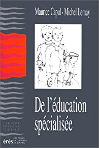 De l'éducation spécialisée par Maurice Capul